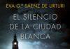 Eva G Sáenz de Urturi y El Silencio de la Ciudad Blanca
